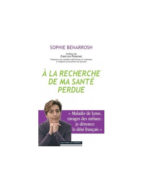 A la recherche de ma santé perdue  Sophie Benarrosh Le Monde du Bio Herboristerie de Paris