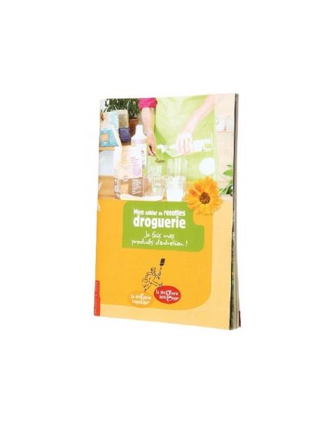 Cahier de recettes pour la droguerie écologique et écopratique Droguerie Ecologique